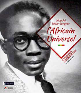 Exposition Senghor l'Africain Universel